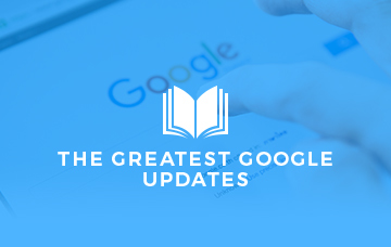 The Greatest Google Updates