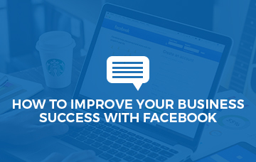 How To Improve Your Business Success With Facebook
