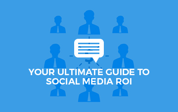 Your Ultimate Guide To Social Media ROI