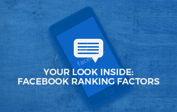 Your Look Inside: Facebook Ranking Factors