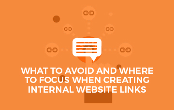 What to Avoid And Where to Focus When Creating Internal Website Links