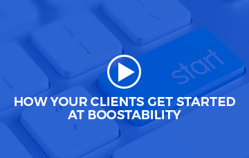 How Your Clients Get Started At Boostability