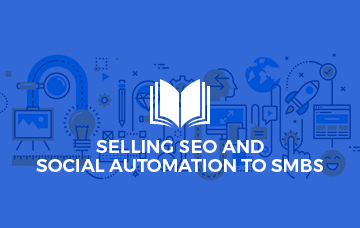 Selling SEO & Social Automation to SMBs