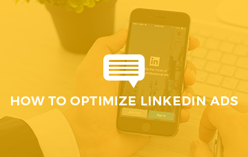 How To Optimize LinkedIn Ads