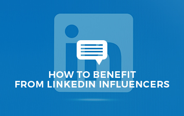 How To Benefit From LinkedIn Influencers