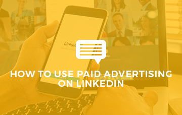 How To Use Paid Advertising On LinkedIn