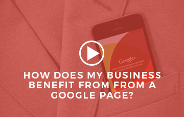 How Does My Business Benefit From A Google Page?