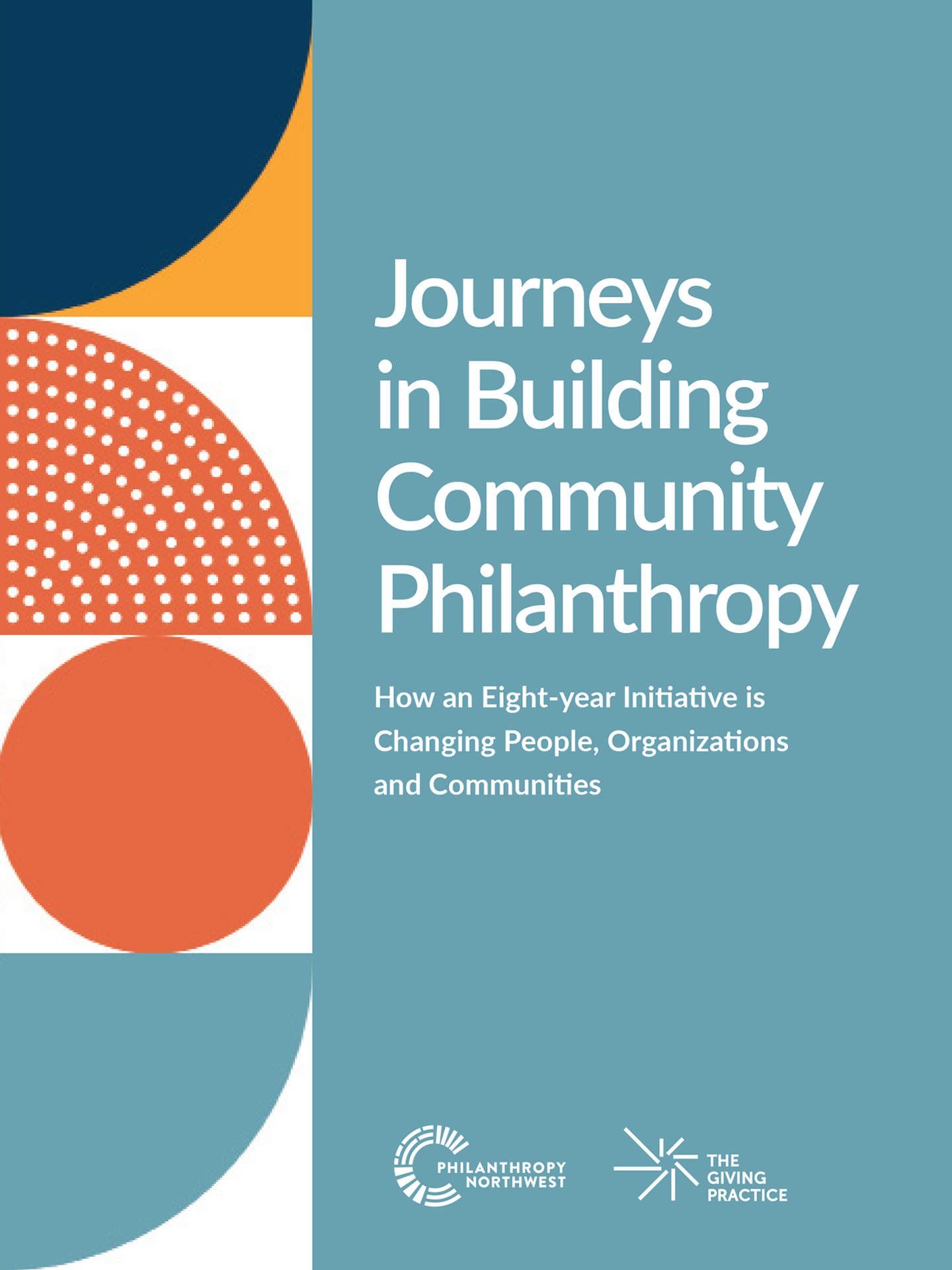 Cover image for report titled, Journeys in Building Community Philanthropy. Cover design has a blue-green background with multi-colored shapes in a vertical block pattern on the left side.