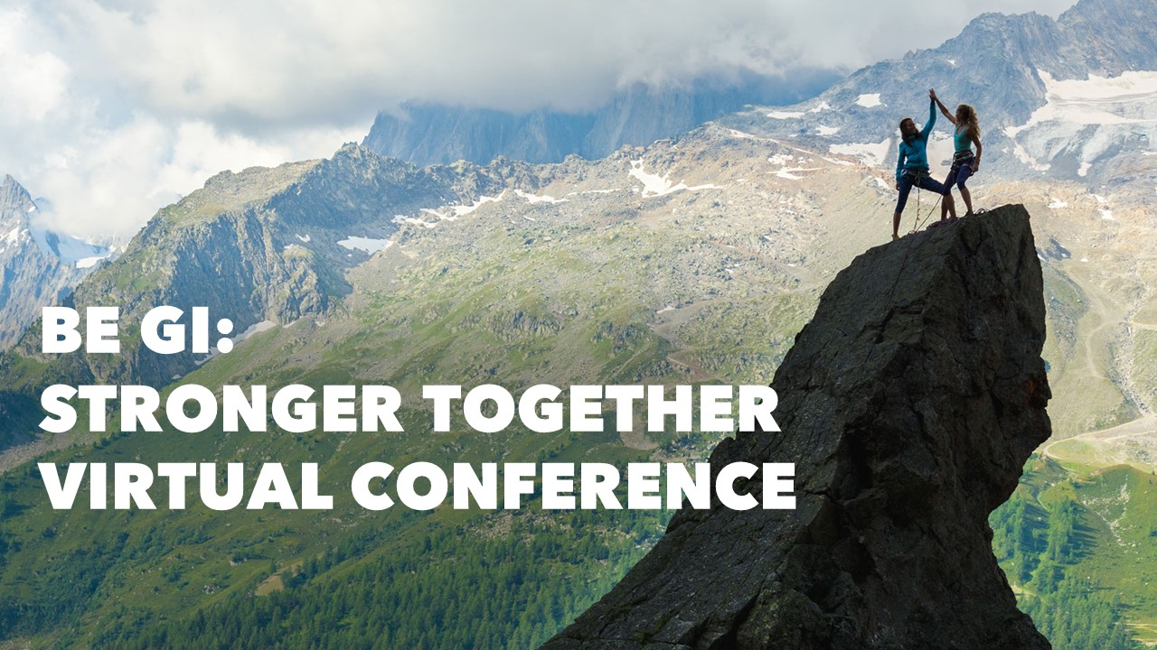 Be GI: Stronger Together Virtual Conference