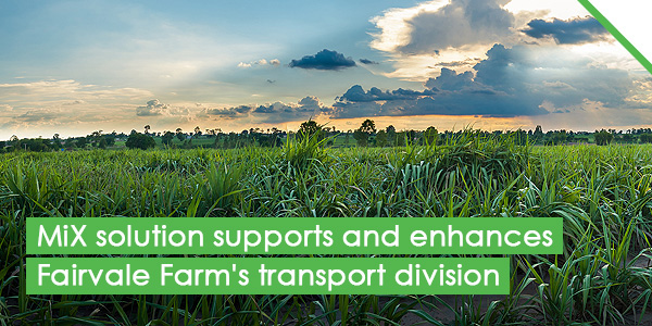 MiX solution supports and enhances Fairvale Farm's transport division