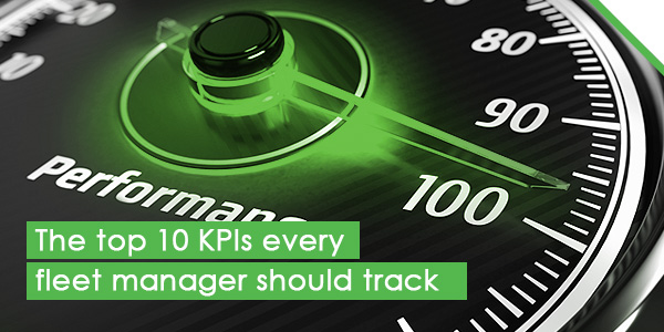 The top 10 KPIs every fleet manager should track