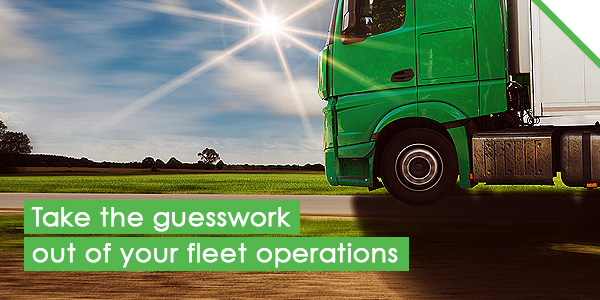 Take the guesswork out of your fleet operations
