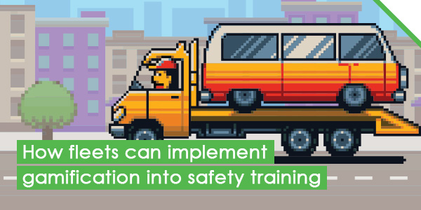 how fleets can implement gamification into safety training