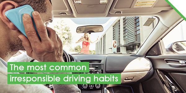 The most common irresponsible driving habits