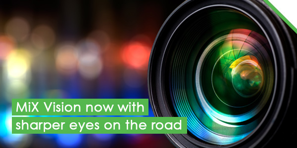 MiX Vision now with sharper eyes on the road