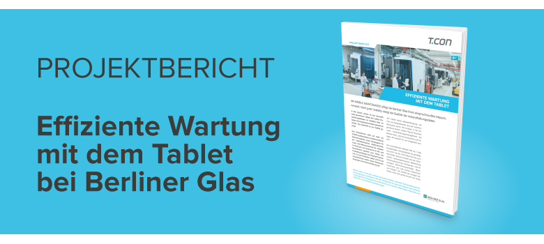 Projektbericht Effiziente Wartung bei Berliner Glas