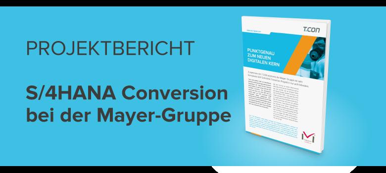 Projektbericht S/4HANA Conversion bei der Mayer-Gruppe
