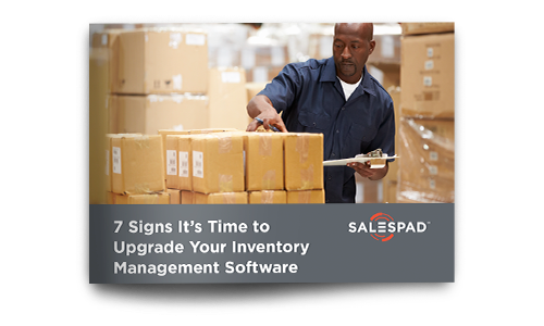 7 Signs It's Time to Upgrade your Inventory Management Software