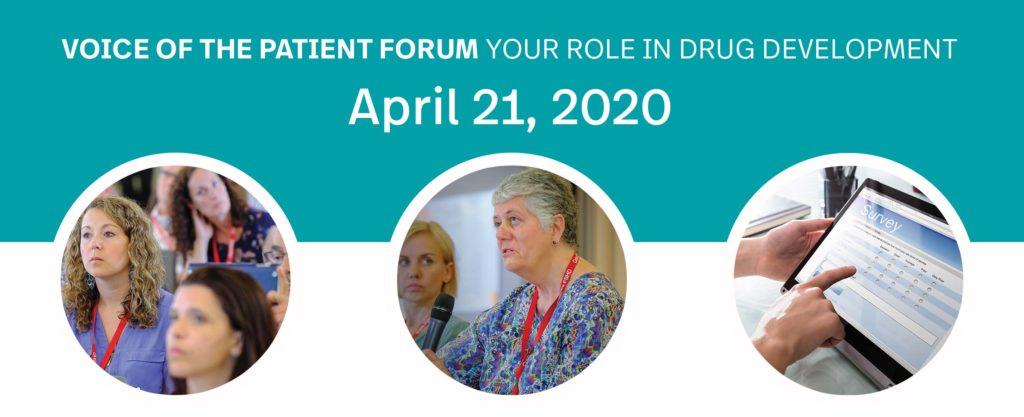 Voice of the patient forum your role in drug development. April 21, 2020