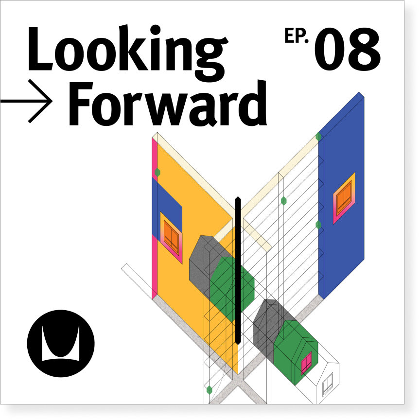 EP. 08 Looking Forward Podcast