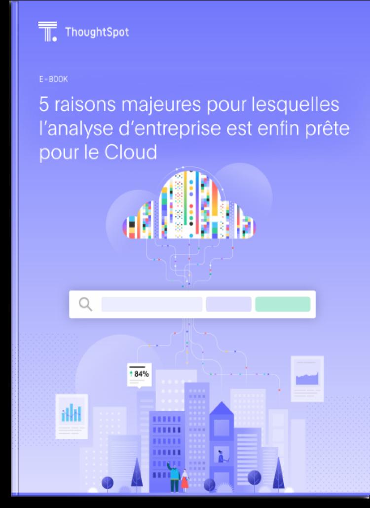 5 raisons majeures pour lesquelles l'analyse d'entreprise est enfin prête pour le Cloud
