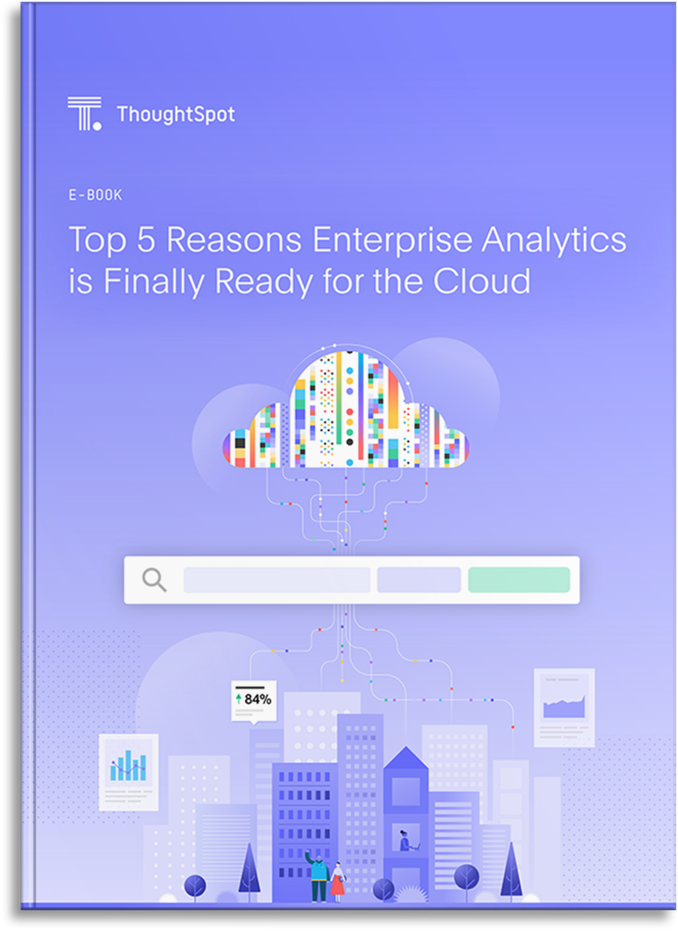 Top 5 Reasons Enterprise Analytics is Finally Ready for the Cloud