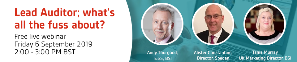 Lead Auditor; what's all the fuss about? Free live webinar  Friday 6 September 2019  2:00 - 3:00 PM BST