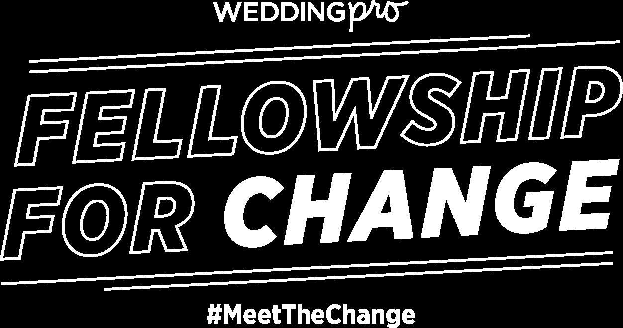WeddingPro Fellowship for Change - #MeetTheChange