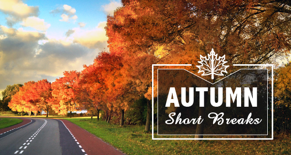 Autumn Short Breaks