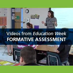 Videos from Education Week on Formative Assessment