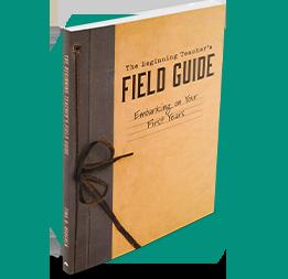 The Beginning Teacher's Field Guide Mini-Course