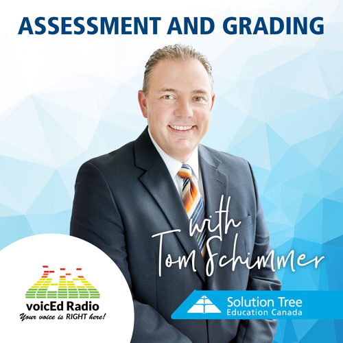 Assessment and Grading with Tom Schimmer