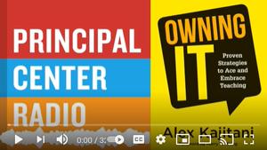 Video: Principal Center Radio—Alex Kajitani: Owning It!