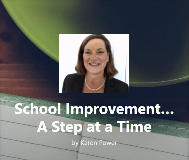 Blog: School Improvement...A Step at a Time by Karen Power