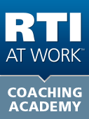 RTI at Work Coaching Academy