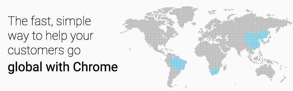 CloudReady: The fast, simple way to help your customers go global with Chrome