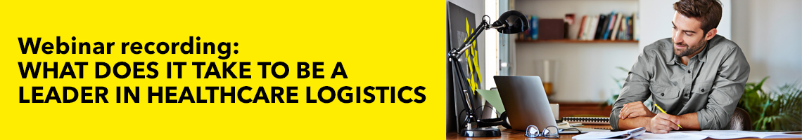 Webinar: WHAT DOES IT TAKE TO BE A LEADER IN HEALTHCARE LOGISTICS?
