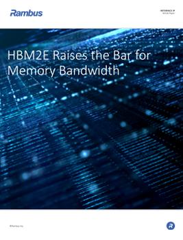 Download the Rambus HBM2E Interface white paper