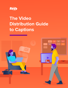 The Video Distribution Guide to Captions