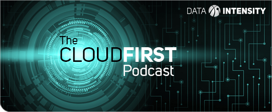 Get the Latest Insights from The CloudFirst Podcast