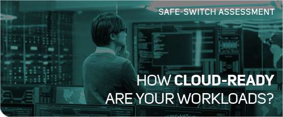 Safe-Switch Assessment: How Cloud Ready Are You?