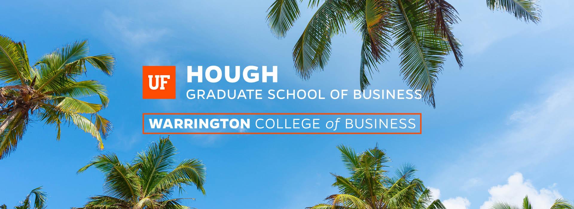 UF Hough Graduate School of Business   Warrington College of Business