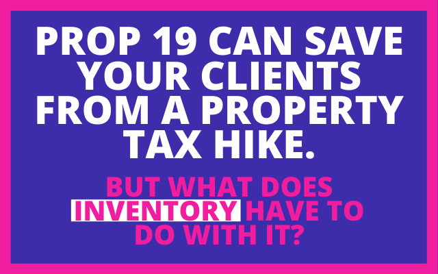 What does Prop 19 have to do with inventory?