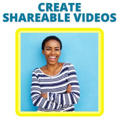 Create shareable videos