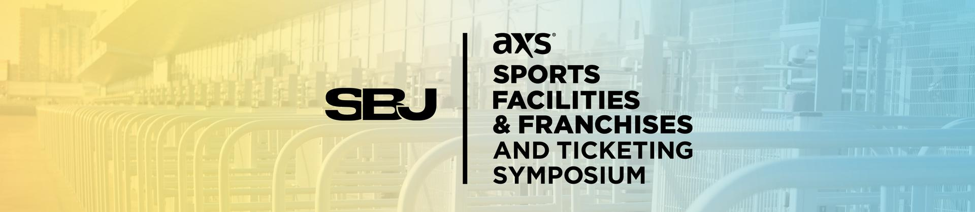AXS Sports Facilities & Franchises and Ticketing Symposium