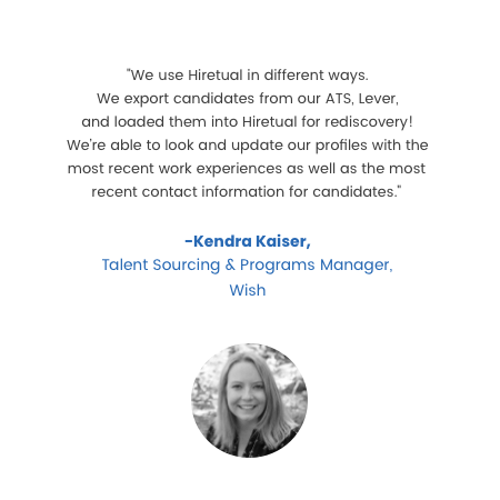 Kendra Kaiser, Talent Sourcing & Programs Manager at Wish review on Hiretual Talent Fusion