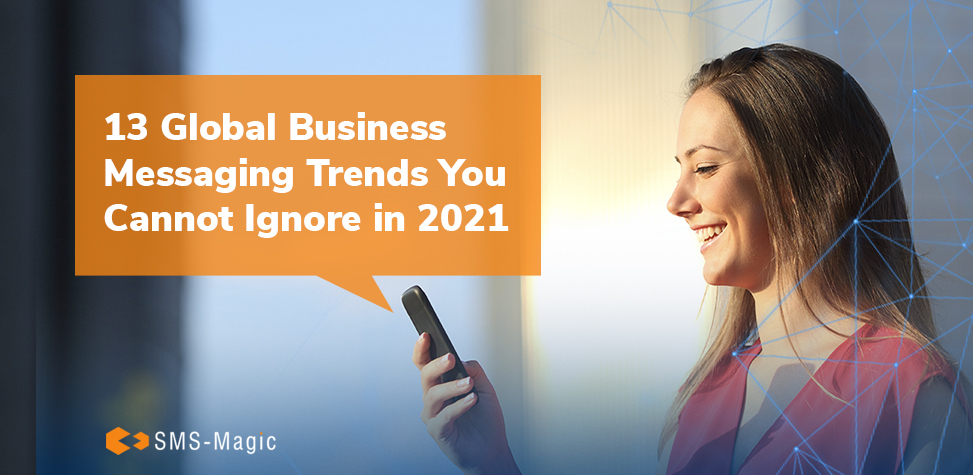 13 Global Business Messaging Trends you cannot ignore