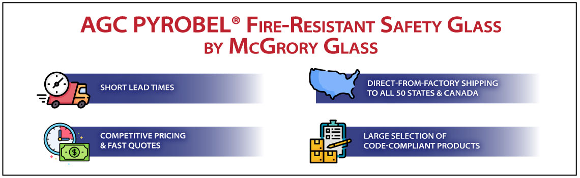 Why buy AGC Pyrobel® fire-resistant safety glass by McGrory Glass?