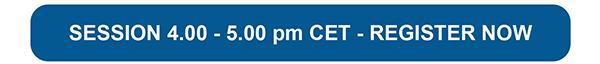 SESSION 4.00 - 5.00 pm CET - REGISTER NOW