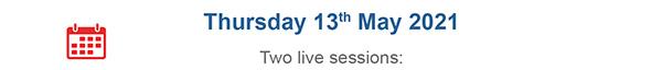 Thursday 13th May 2021